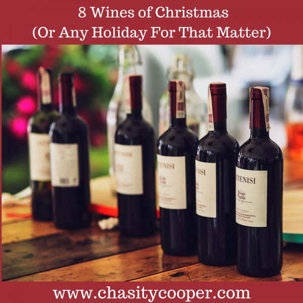 8 Wines of Christmas (Or Any Holiday For That Matter)